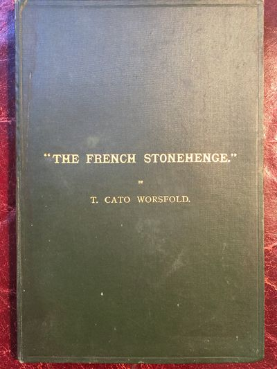 The French Stonehenge An Account of the Principal Megalithic Remains in the Morbihan Archipelago Signed and Inscribed by the Author Orginal, Hardcover Fold out Maps, Plans, B/w Photos, Drawings, T. Cato Worsfold