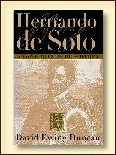 Hernando De Soto: A Savage Quest in the Americas, Duncan, David Ewing