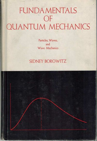 Fundamentals of Quantum Mechanics Particles, Waves, and Wave Mechanics