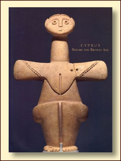 Cyprus Before the Bronze Age: Art of the Chalcolithic Period, Karageorghis, Vassos; Peltenburg, Edgar J.
