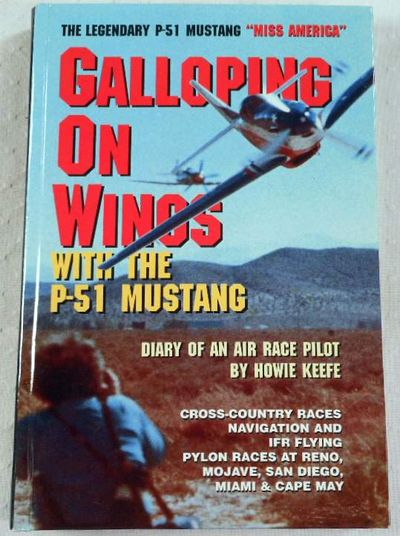 Galloping on Wings in the P-51 Mustang, Keefe, Howie