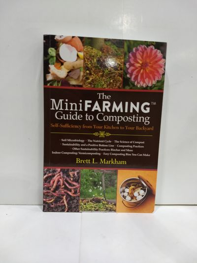 Image for The Mini Farming Guide To Composting: Self-Sufficiency From Your Kitchen To Your Backyard