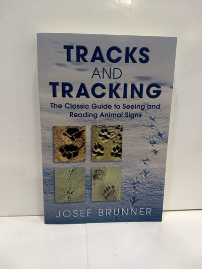 Image for Tracks and Tracking: The Classic Guide to Seeing and Reading Animal Signs