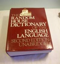 The_Random_House_Dictionary_of_the_English_Language_Second_2nd_Edition_Unabridged_[English_Language_Word_Reference_practical_Study_of_usage_Spelling_definitions_and_Pronunciation_Word_Roots_Idioms_writing_Writer_Reference_2478_Pps_maps]