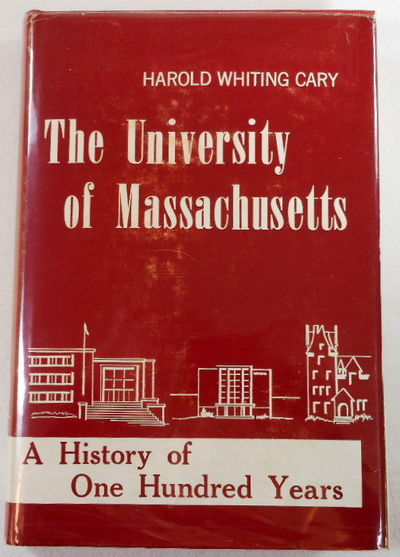 The University of Massachusetts: A History of One Hundred Years, Cary, Harold Whiting