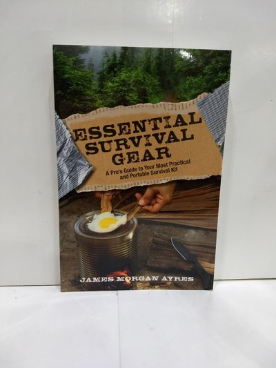 Image for Essential Survival Gear: A Pro's Guide to Your Most Practical and Portable Survival Kit