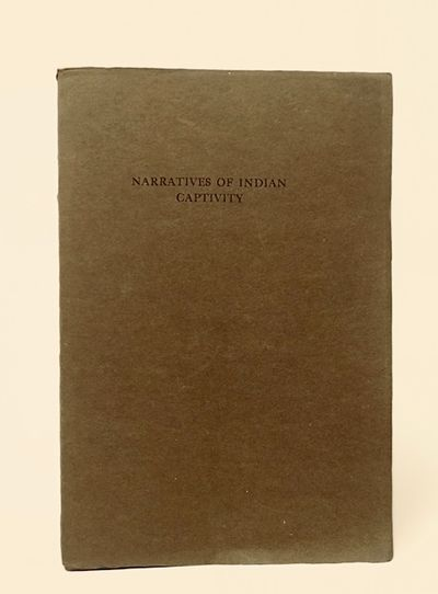 Narritives of Captivity Among Indians of North America   a List of Books and Manuscripts on the Subject in the Edward E. Ayer Collection of the Newberry Library