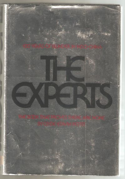 The Experts 100 Years of Blunder in Indo-China, Pettit, Clyde Edwin