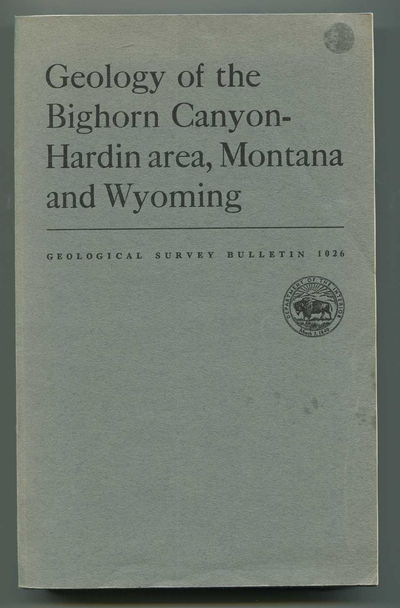 Geology of the Bighorn Cayon-Hardin area, Montana and Wyoming Geological Survey Bulletin 1026, Richards, Paul