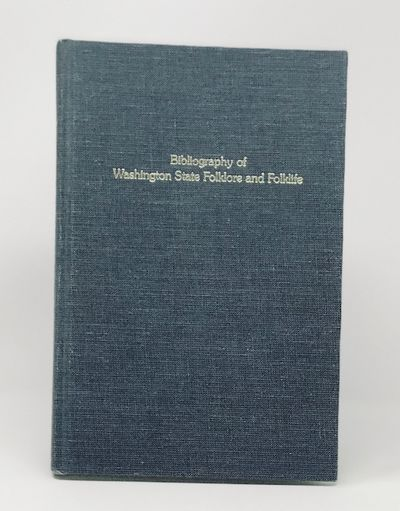 A Bibliography of Washington State Folklore and Folklife: Selected and Partially Annotated, Walls, Robert E.