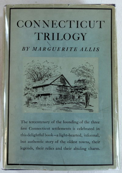 Connecticut Trilogy. Connecticut Colony; The Saybrook Plantations; New Haven Colony and Her Neighbors, Allis, Marguerite