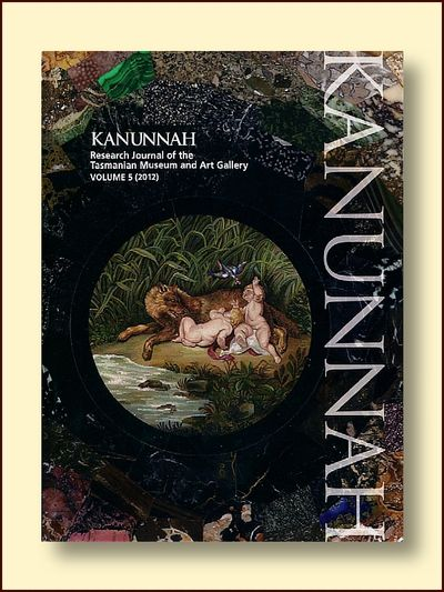 Kanunnah: Research Journal of the Tasmanian Museum and Art Gallery Vol 5 (2012)