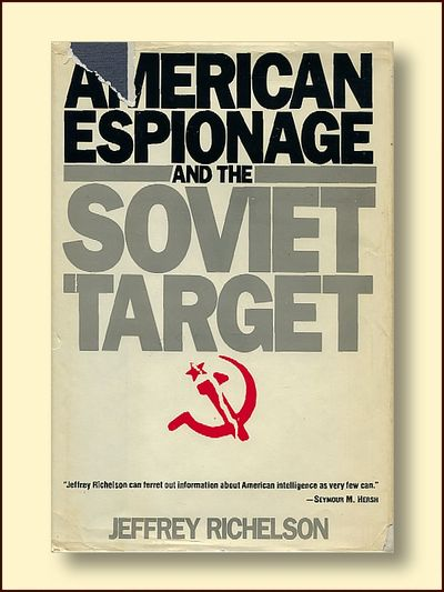 American Espionage and the Soviet Target, Richelson, Jeffrey