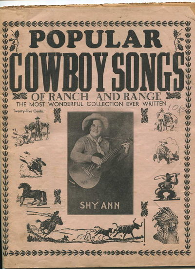 Popular Cowboy Songs of Ranch and Range The Most Wonderful Collection Ever Written, Mulkern, Pat