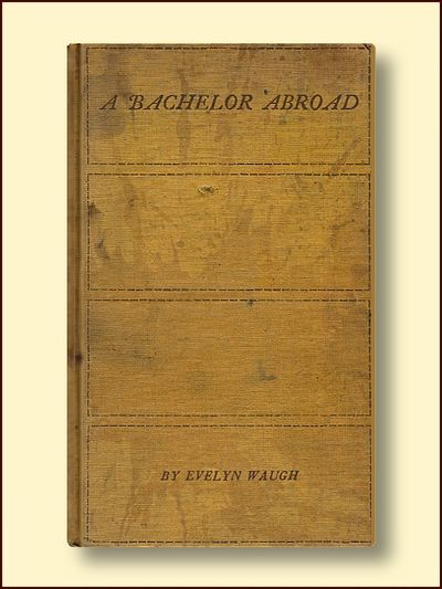 A Bachelor Abroad A Mediterranean Journal, Waugh, Evelyn