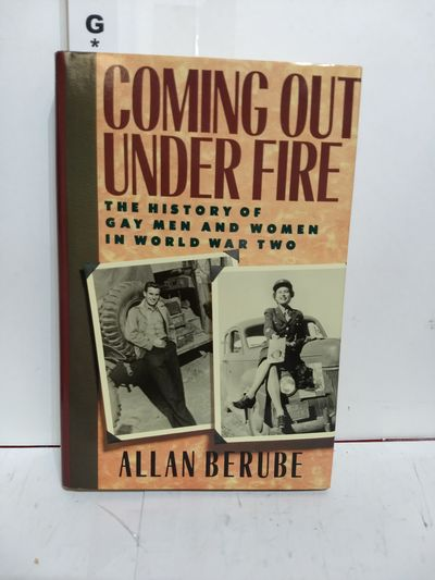 Image for Coming Out Under Fire: The History of Gay Men and Women in World War Two