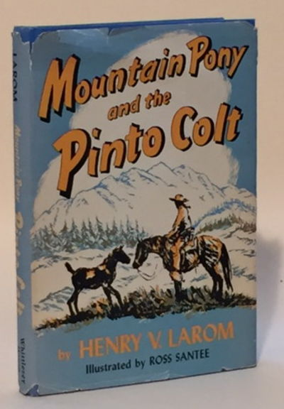 Mountain Pony and the Pinto Colt, Larom, Henry V. [Jo Sykes]