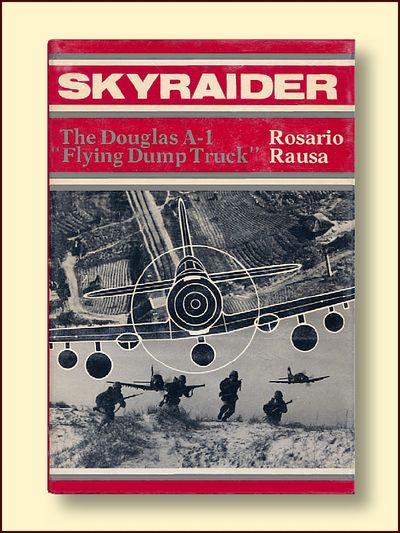 Skyraider: The Douglas A-1 Flying Dump Truck, Rausa, Rosario