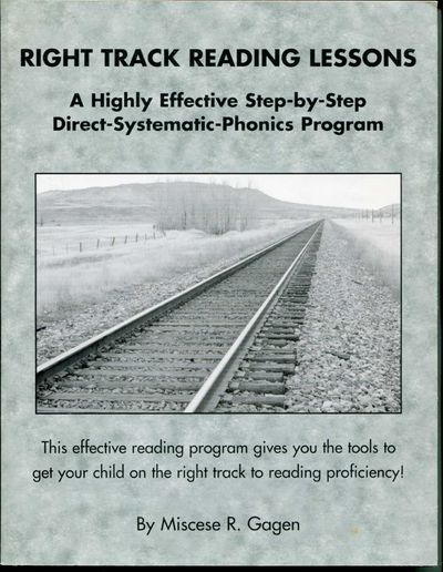 Right Track Reading Lessons A Highly Effective Step-by-Step Direct-Systematic-Phonics Program, Gagen, Miscese R.