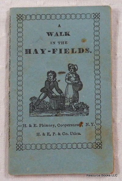A Walk in the Hay-Fields, H. & E. Phinney. Chapbook