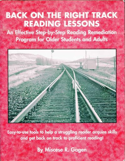 Back on the Right Track Reading Lessons A Effective Step-by-Step Reading Remediation Program for Older Students and Adults, Gagen, Miscese R.