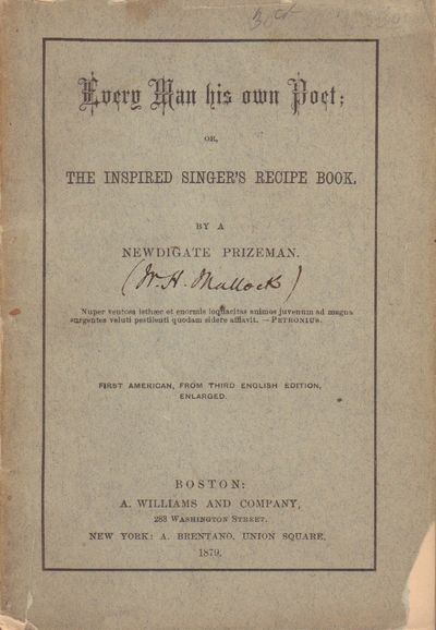 Image for Every Man His Own Poet; or the Inspired Singer's Recipe Book by a  Newdigate Prizeman.