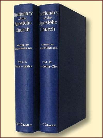 Dictionary of the Apostolic Church Volumes 1 & 2, J. Hastings D.D. (ed.)