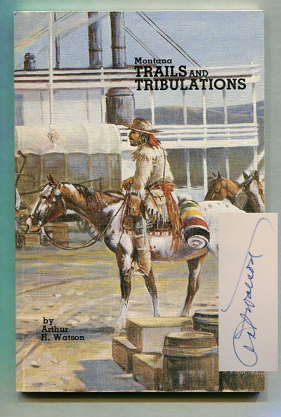 Montana Trails and Tribulations, Watson, Art H.