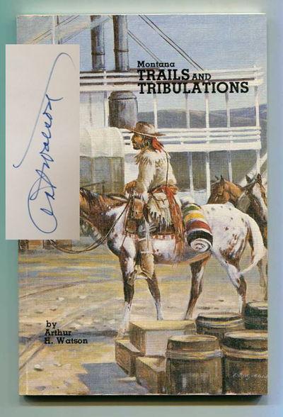 Montana Trails and Tribulations, Watson, Art H.