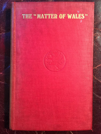 """The Matter Of Wales"" Preliminary Volume Original 1913 First Edition, Arthur Owen Vaughan"