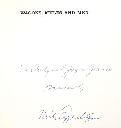Wagons, Mules and Men: How the Frontier Moved West, Eggenhofer, Nick