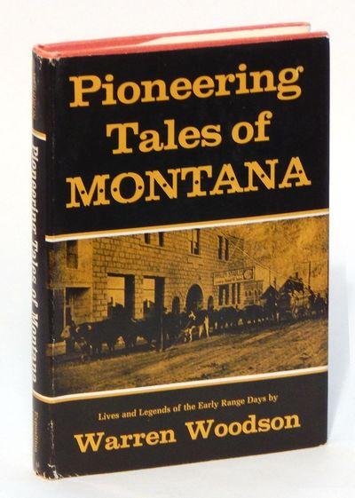 Pioneering Tales of Montana, Woodson, Warren