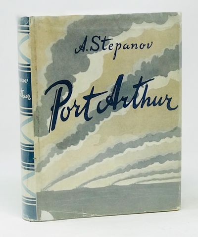 Port Arthur A Historical Narrative, Stepanov, A. ( J. Fineberg ,Trans.)