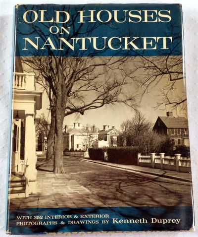 Old Houses on Nantucket, Duprey, Kenneth