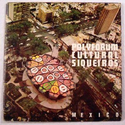Polyform Cultural Siqueiros - El Hotel De Mexico, Manuel Suarez y Suarez, David Alfaro Siqueiros