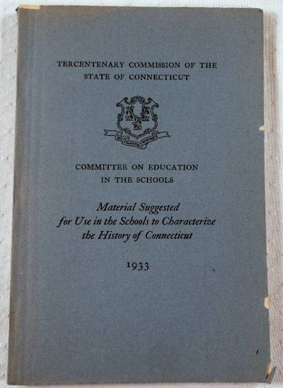 Material Suggested for Use in the Schools to Characterize the History of Connecticut, Committee on Education in the Schools, Tercentenary Commission