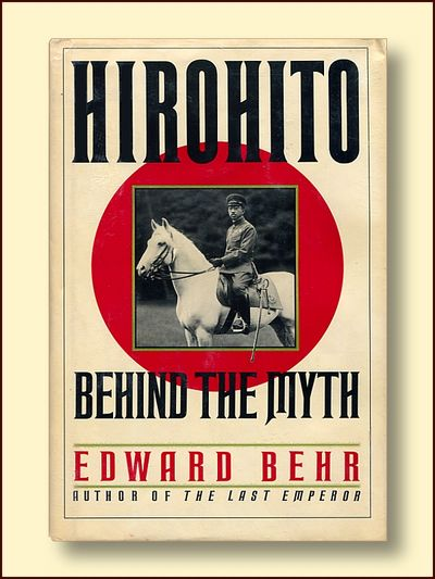 Hirohito: Behind the Myth, Behr, Edward