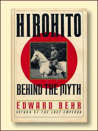 Hirohito: Behind the Myth, Behr, Edward