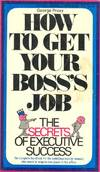 How to Get Your Boss's Job
