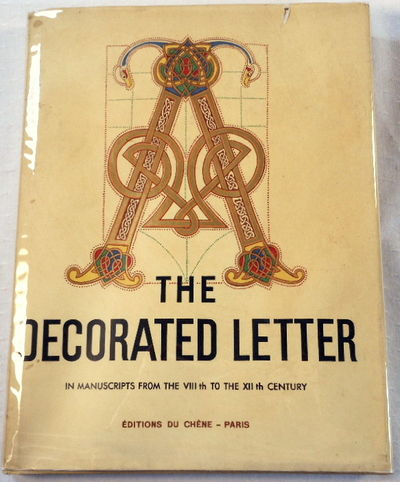 The Decorated Letter from the VIIIth to the XIIth Century [8th to 12th], Emile-A.Van Moe