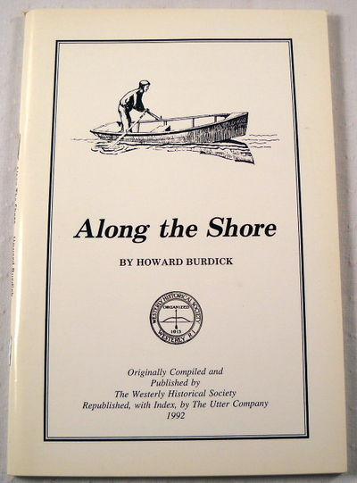 Along the Shore.  Selected Letters Compiled By the Westerly Historical Society, Burdick, Howard