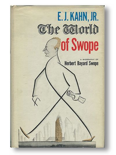 The World of Swope A Biography of Henry Bayard Swope, Kahn, E. J, Jr.