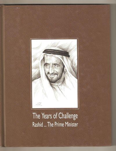 The Years of Challenge Rashid the Prime Minister ( Rashid bin Saeed Al Maktoum )