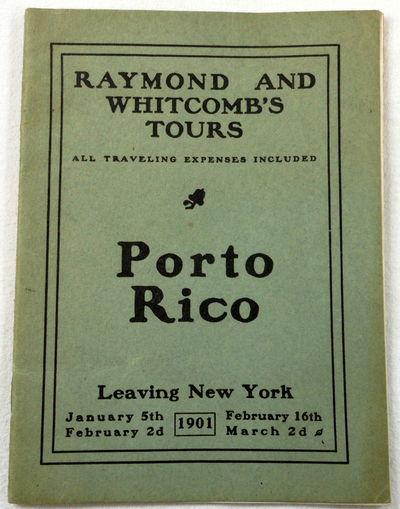Raymond and Whitcomb's Tours: Porto Rico [Puerto Rico]. Leaving New York 1901, Raymond & Whitcomb