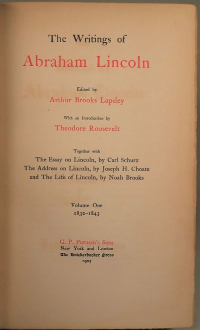 Image for The Writings of Abraham Lincoln (8 Volume set - Complete) With an Introduction by Theodore Roosevelt, Together with The Essay on Lincoln, by Carl Schurz; The Address on Lincoln, by Joseph H. Choate; and The Life of Lincoln, by Noah Brooks