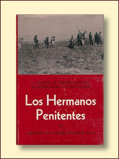 Los Hermanos Penitentes: a Vestige of Medievalism in Southwestern United States, Follick, Lorayne Ann Horka