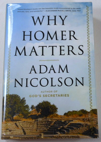 Why Homer Matters: A History, Adam Nicolson