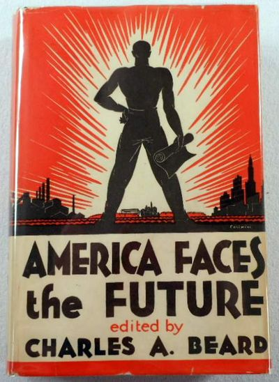America Faces the Future, Edited By Charles A. Beard
