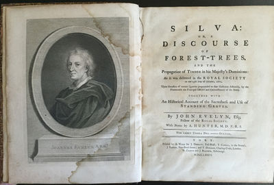 Silva: or, a discourse of forest-trees, and the propagation of Timber in his Majesty's Dominions: … Together with an historical account of the sacredness and use of standing groves., EVELYN, John (1620-1706); Alexander HUNTER.