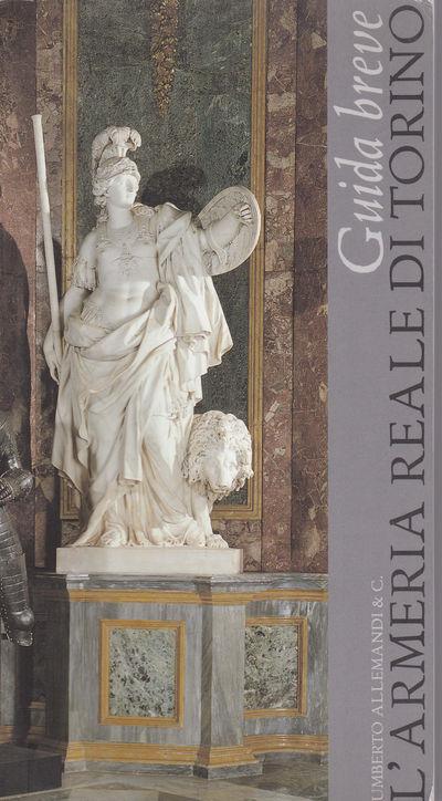 L'ARMERIA REALE DI TORINO: Guida breve., Venturoli, Paolo; editor.